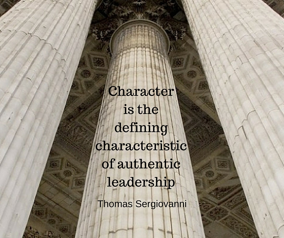 Character is the defining characteristic of authentic leadership (quote by Thomas Sergiovanni)