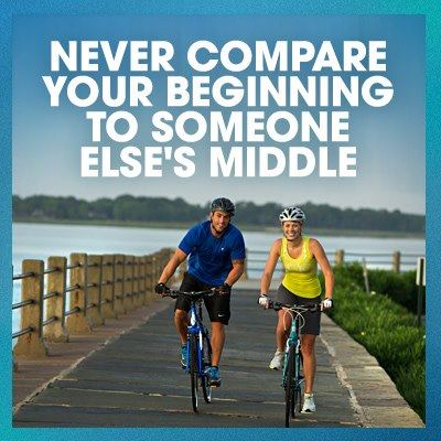 "Two people biking with quote, ""Never compare your beginning to someone else's middle"""