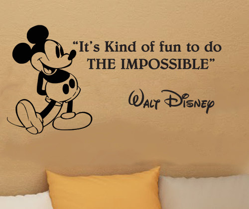 "Walt Disney Quote - ""It's Kind of Fun to do the Impossible."""