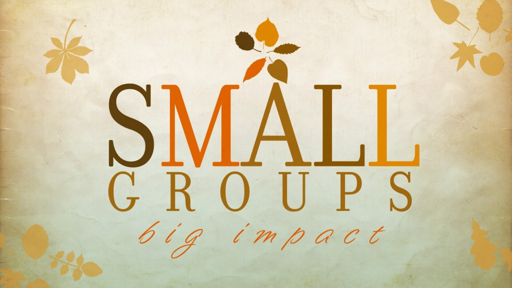 Small Groups Big Impact