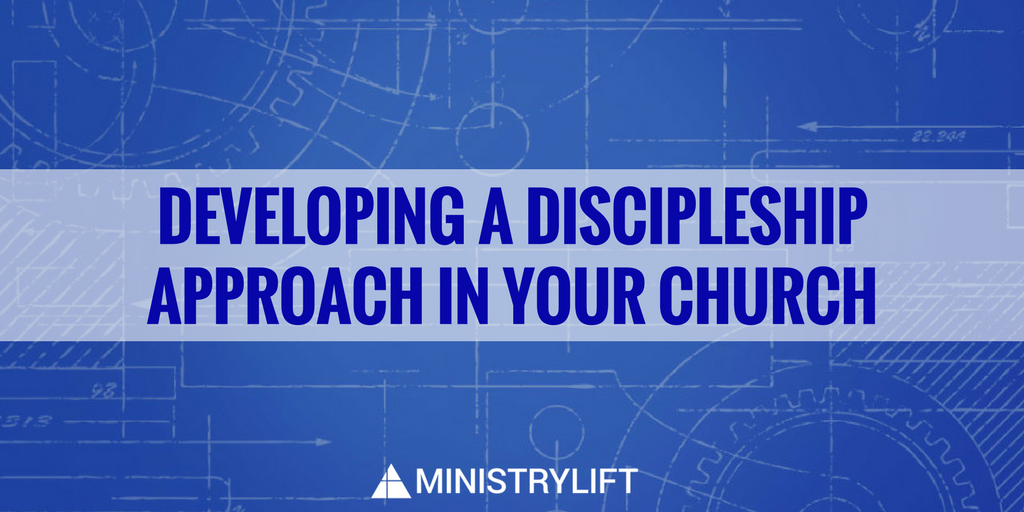 Developing a discipleship approach in your church ministrylift developing a discipleship approach in your church malvernweather Choice Image